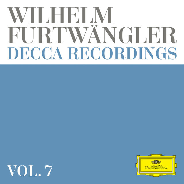 Wilhelm Furtwängler: Decca Recordings (Vol. 7)