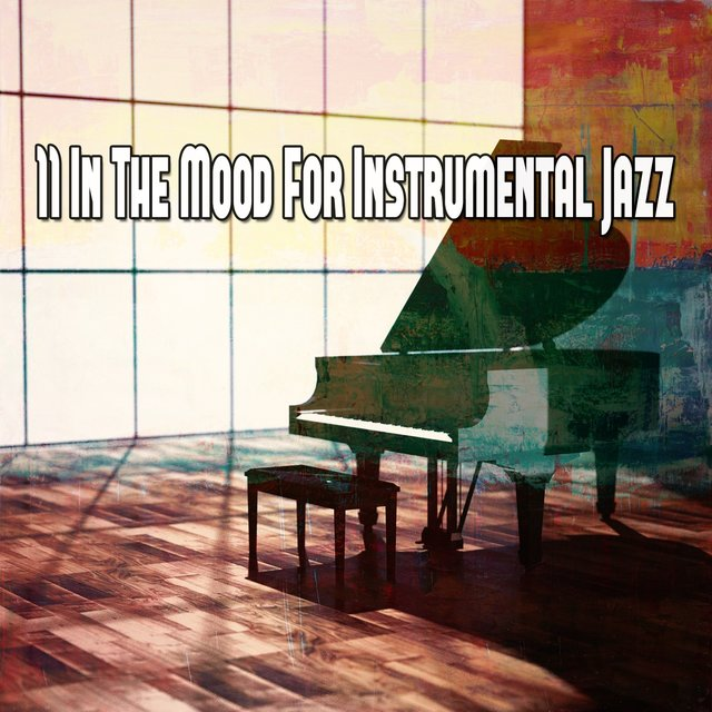 11 In the Mood for Instrumental Jazz