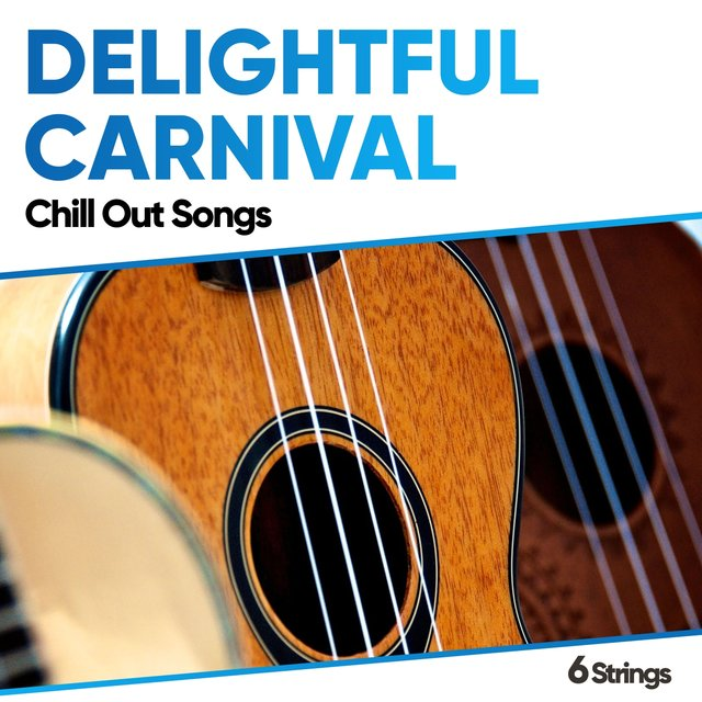 Delightful Carnival Chill Out Songs