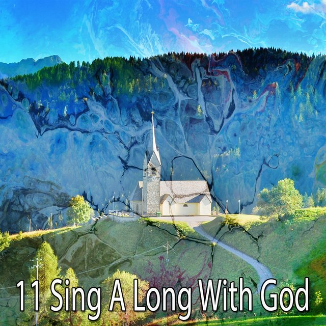 11 Sing a Long with God