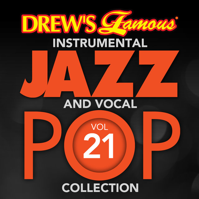 Drew's Famous Instrumental Jazz And Vocal Pop Collection (Vol. 21)
