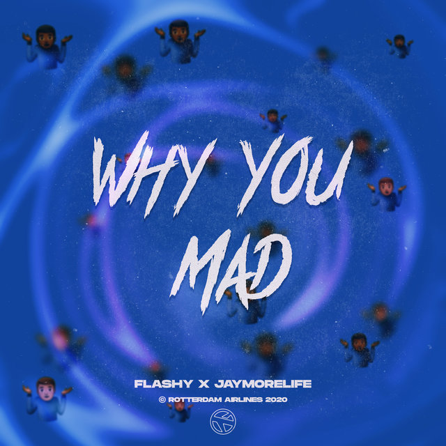 Why You Mad