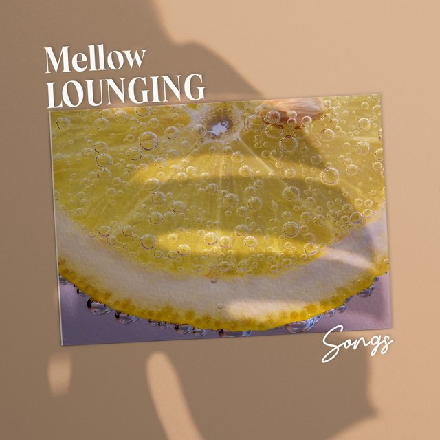 Mellow Lounging Songs