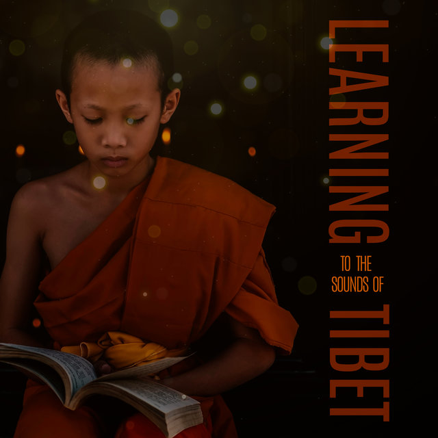 Learning to the Sounds of Tibet - Intellectual Stimulation Melodies Straight from Asia
