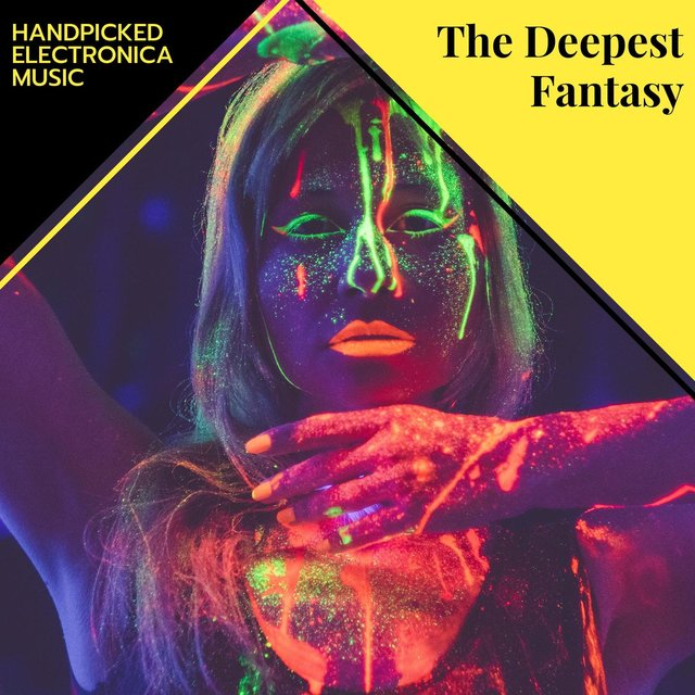 The Deepest Fantasy - Handpicked Electronica Music