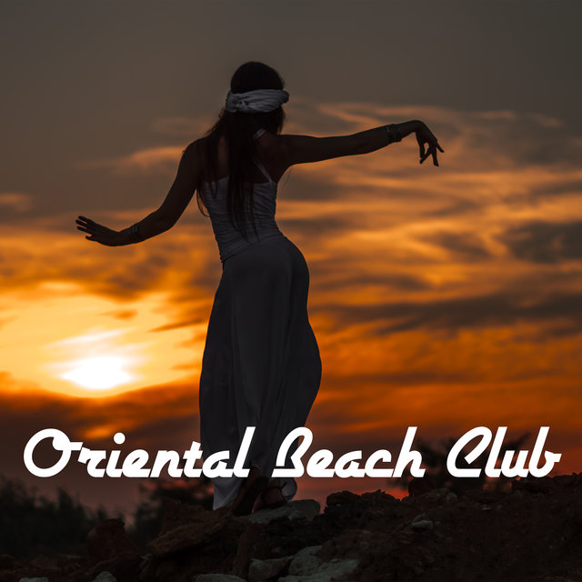 Oriental Beach Club - Ethno Lounge Bar Music