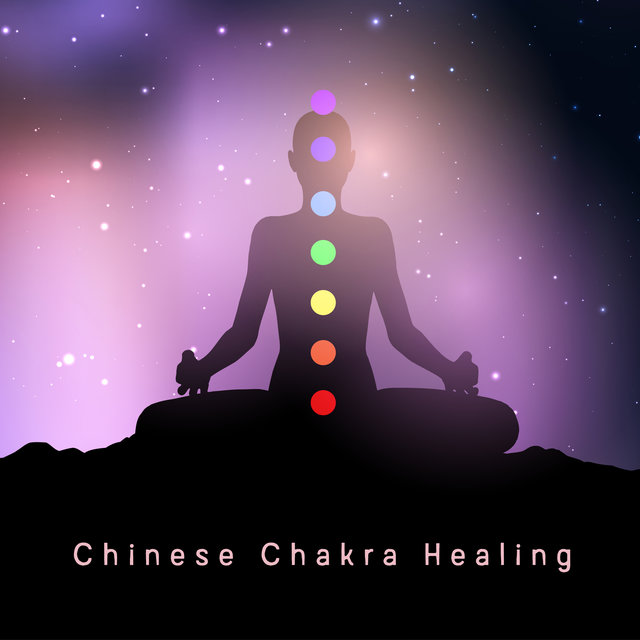 Chinese Chakra Healing - Mind and Body Harmony & Meditation Time