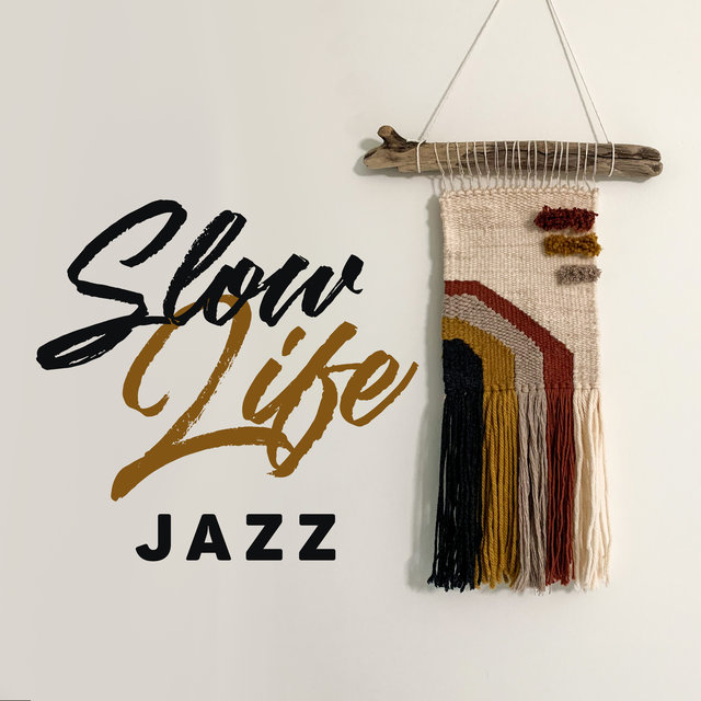 Slow Life Jazz (Mellow & Smooth Ballad Jazz Music for Peaceful Relaxation at Home)