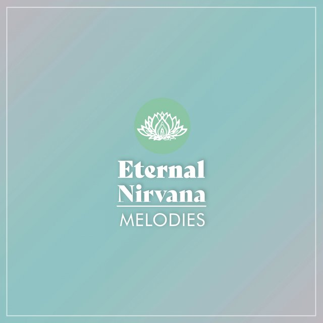 Eternal Nirvana Melodies