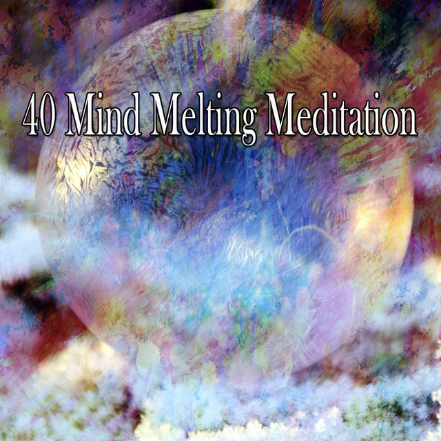 40 Mind Melting Meditation