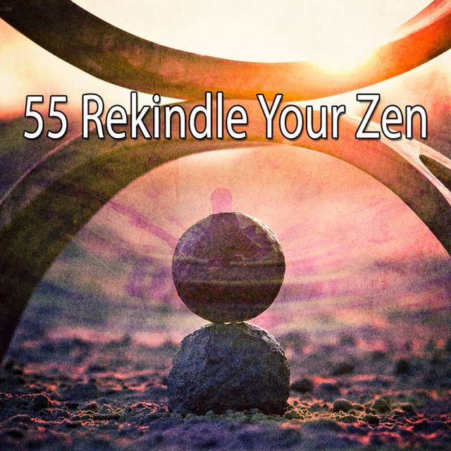55 Rekindle Your Zen