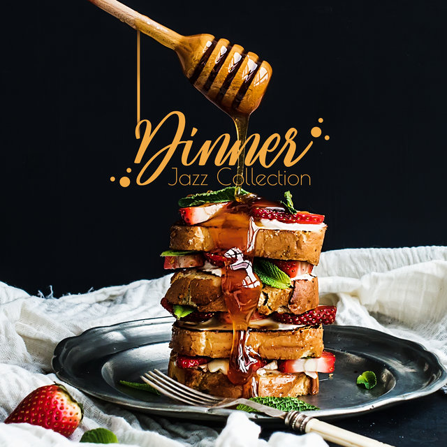 Dinner Jazz Collection – Instrumental Jazz, Restaurat Music, Rest, Lounge, Mood Music for Meal