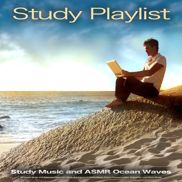 Study Playlist: Study Music and ASMR Ocean Waves, Studying Music and Relaxing Music For Work, Background Office Music, Focus, Concentration, Relaxation and Work Music