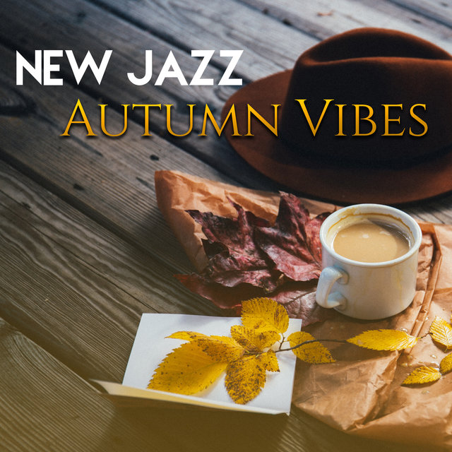 New Jazz Autumn Vibes  - Easy Listening, Jazz 2017, Deep Instrumental Session, Restaurant, Cafe Music