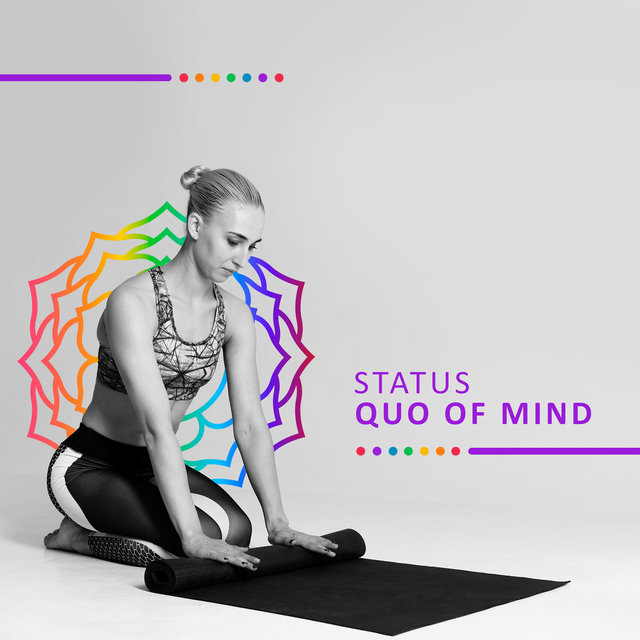 Status Quo of Mind: Keep Your Mental Balance