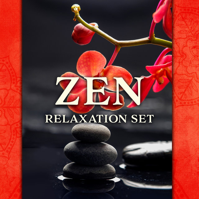 Zen Relaxation Set: Music for Spa, Relaxation and Rest