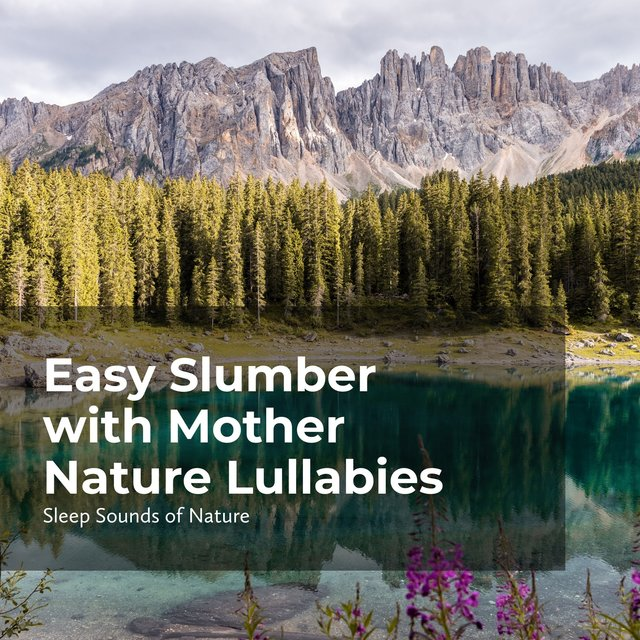 Easy Slumber with Mother Nature Lullabies
