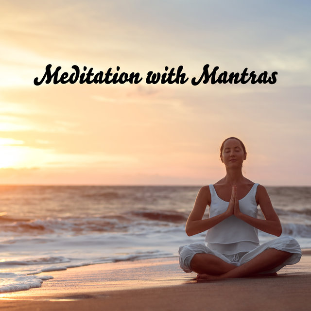 Meditation with Mantras (Buddhist Music for Meditation 2021)