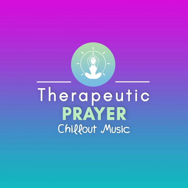 Therapeutic Prayer Chillout Music