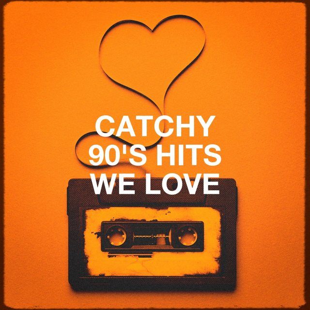 Catchy 90's Hits We Love