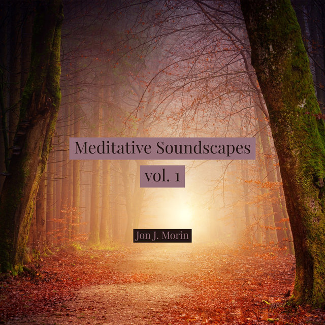 Meditative Soundscapes vol. 1