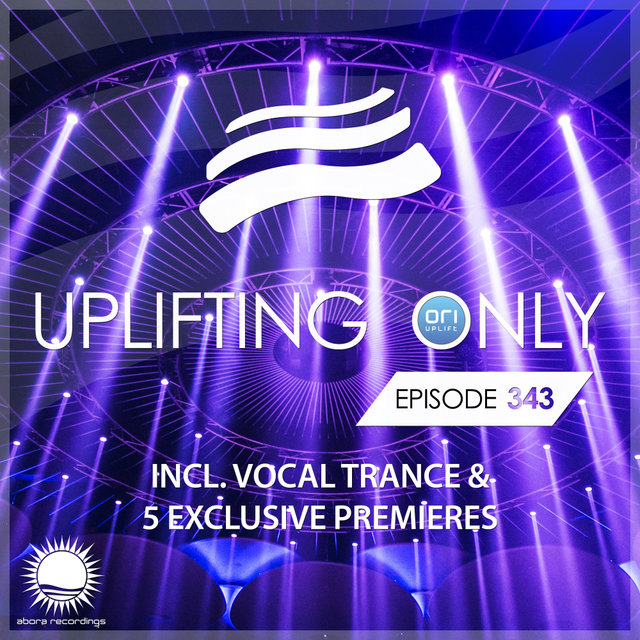 Uplifting Only Episode 343 (incl. Vocal Trance)