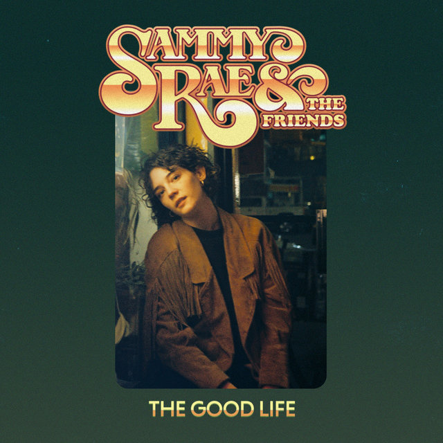 Cover art for album The Good Life by Sammy Rae & The Friends