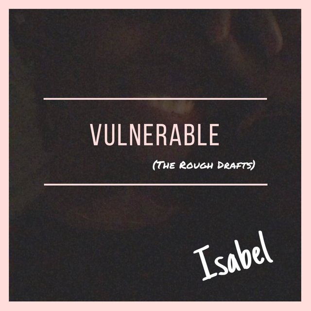 Vulnerable (The Rough Drafts)
