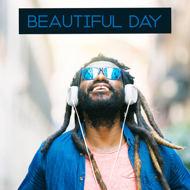 Beautiful Day - Easy Listening Chill, Hot Trance Vibes, Deep Electro Chill Out