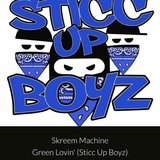 Green Lovin' (Sticc Up Boyz)