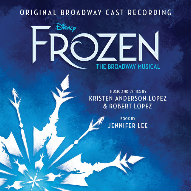 Frozen: The Broadway Musical (Original Broadway Cast Recording)