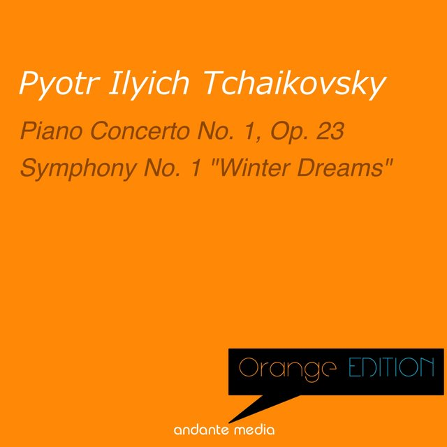 Orange Edition - Tchaikovsky: Piano Concerto No. 1, Op. 23 & Symphony No. 1