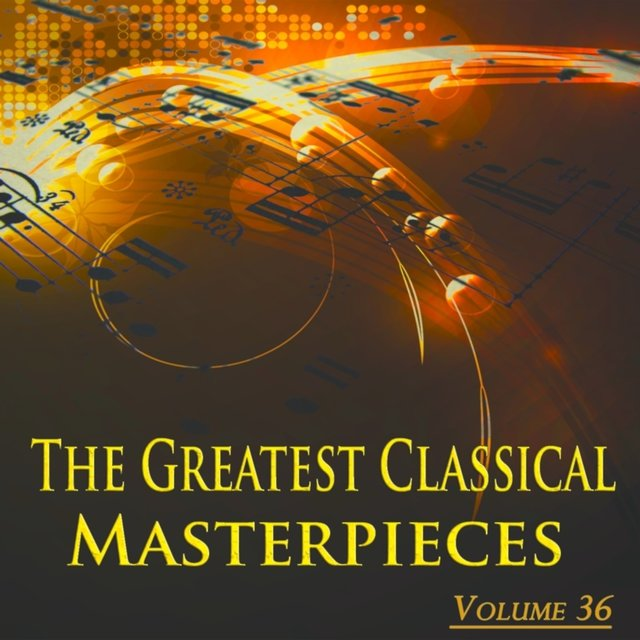 The Greatest Classical Masterpieces, Vol. 36
