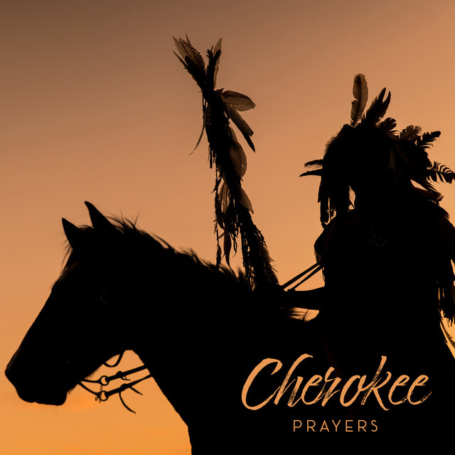 Cherokee Prayers: For Peace, For Healing, For Protection