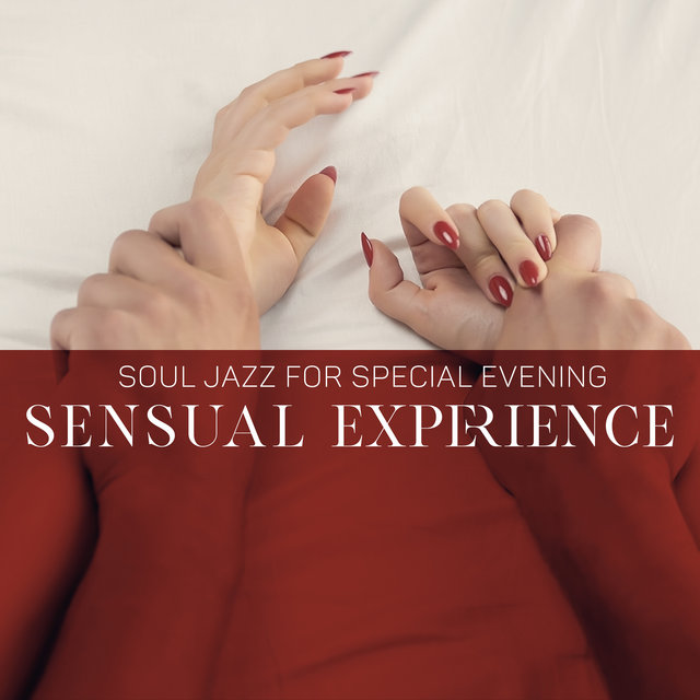 Soul Jazz for Special Evening (Sensual Experience for Long Night)