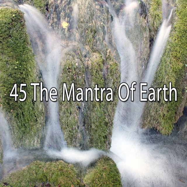 45 The Mantra of Earth