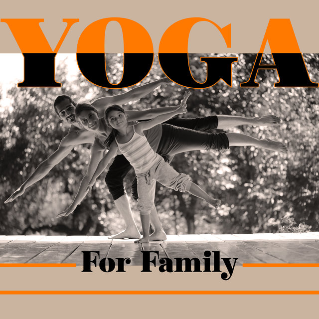 Yoga For Family - Music for Meditation and Yoga Practice with Children