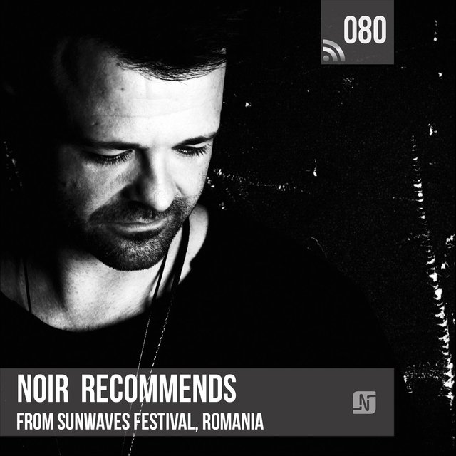 Noir Recommends 080: From Sunwaves Festival, Romania