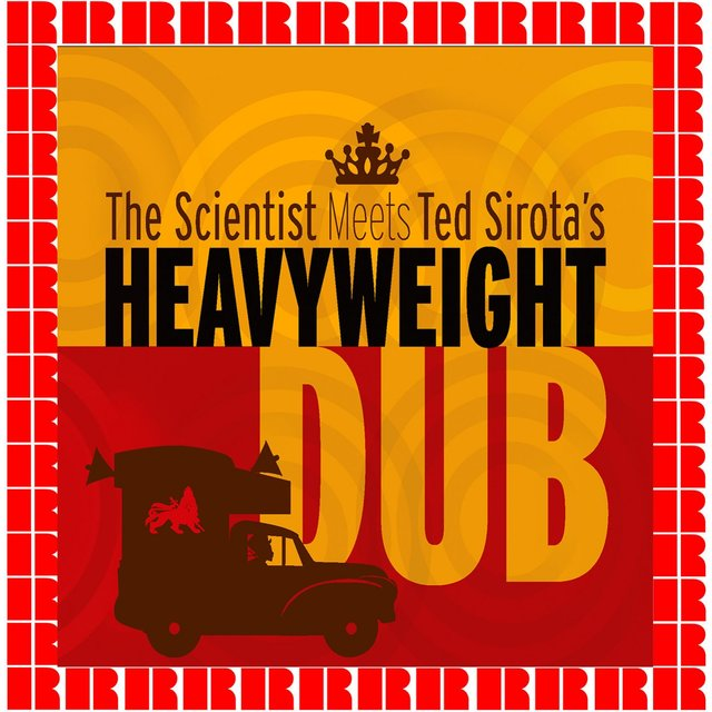 The Scientist Meets Ted Sirota's, Heavyweight Dub