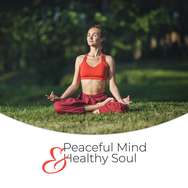 Peaceful Mind & Healthy Soul: Deep Meditation Sounds, 2019 New Age Music, Mantra Therapy Music, Chakra, Yoga Meditation