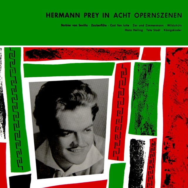 Herman Prey In Acht Opernszenen