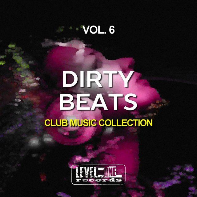 Dirty Beats, Vol. 6 (Club Music Collection)