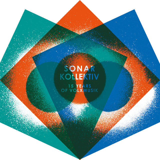 Sonar Kollektiv - 15 Years Of Volxmusik