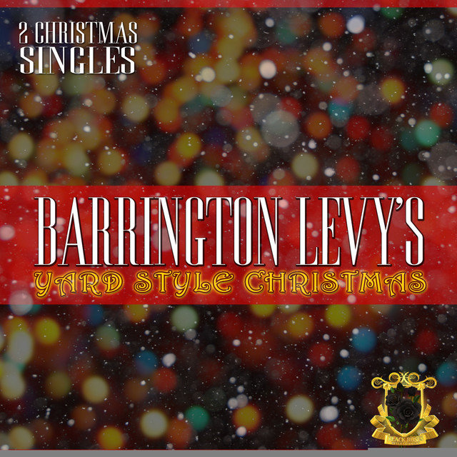 Barrington Levy's Yard Style Christmas