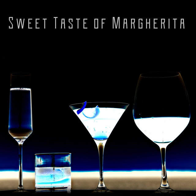 Sweet Taste of Margherita - Smooth Jazz Collection for Restaurants and Bars