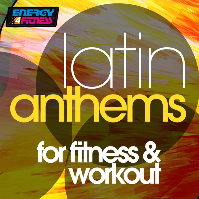 Latin Anthems For Fitness & Workout