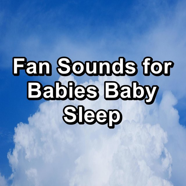 Fan Sounds for Babies Baby Sleep