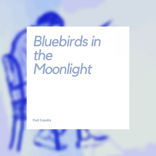 Bluebirds in the Moonlight