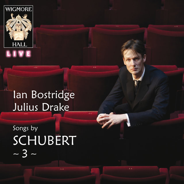 Songs by Schubert 3 (Wigmore Hall Live)