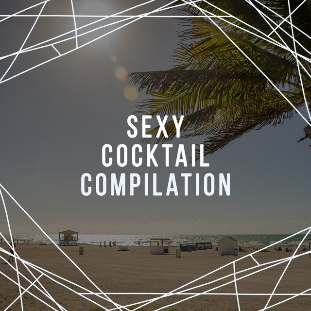 Sexy Cocktail Compilation